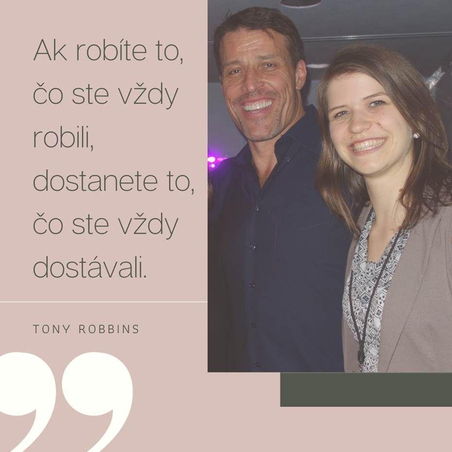 Citát Tonyho Robbinsa - Ak robíte to, čo ste vždy robili, dostane to, čo ste vždy dostávali