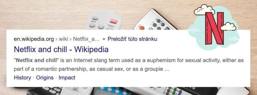 """""""Netflix and chill"""" je internetový slangový výraz používaný ako eufemizmus pre sexuálnu aktivitu"""